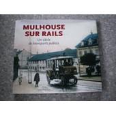 Mulhouse Sur Rails Un Siecle De Transports Publics de eug�ne riedweg