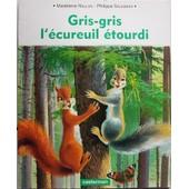 Gris-Gris L'�cureuil �tourdi de Madeleine Raillon