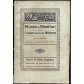 Simon De Montfort Et La Croisade Contre Les Albigeois. de V Canet