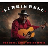 The Devil Ain't Got No Music - Lurrie Bell