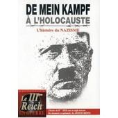 De Mein Kampf � L'holocauste : L'histoire Du Nazisme