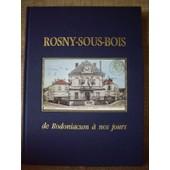 Rosny Sous Bois De Rodoniacum � Nos Jours de Soci�t� d'histoire de Rosny-sous-Bois