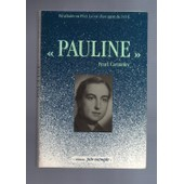 Pearl Cornioley. Pauline. Parachut�e En 1943 La Vie D'un Agent Du S.O.E. de LARROQUE Herv� t�moignage recueilli par