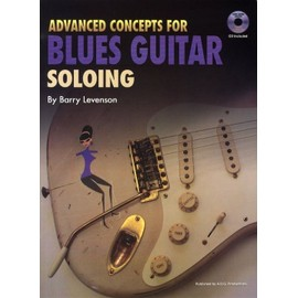 Advanced Concepts for Blues Guitar Soloing + CD