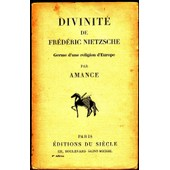 Divinit� De Fr�d�ric Nietzsche Germe D'une Religion D'europe de Paul amance