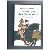 L'aventure Des Normands ( Viiie-Xiiie Si�cle ) de Neveux Fran�ois