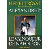 Alexandre I� Le Sphinx Du Nord de Troyat Henri
