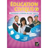 L'apprenti Citoyen Du Xxie Si�cle Education Civique 3e - Cahier De L'�l�ve de Dominique Dubois