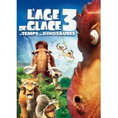 L'age De Glace 3 : Le Temps Des Dinosaures de Carlos Saldanha