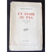 En Avoir Ou Pas. Traduit De L'anglais Par Maurice Duhamel. de