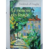 La M�moire Des Bastide de Fr�d�rick d'Onaglia