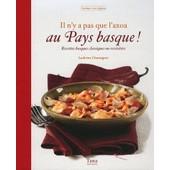 Il N'y A Pas Que L'axoa Au Pays Basque ! - Recettes Basques Classiques Ou Revisit�es de Ludivine Charniguet