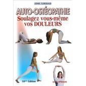 Auto-Ost�opathie - Soulagez Vous-M�me Vos Douleurs de Lionel Clergeaud