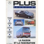 Plus Magazine.Les Informations De Mercedes-Benz France N�27. Octobre 91. Daimler-Benz A La Bourse De Paris. 300 Gd Un Mercedes Sur L'eau. Exceptionnel Le 2635 Anti-Feu. A La Courneuve: 55 ... de Collectif