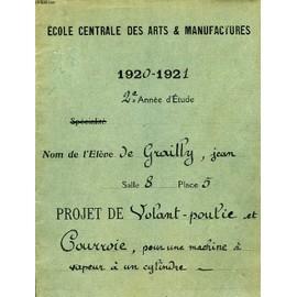 Ecole Centrale Des Arts & Manufactures, 1920-1921, 2e Annee D'etude, Projet De Volant-Poulie Et Courroie, Pour Une Machine A Vapeur A Un Cylindre