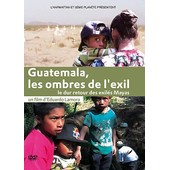 Guatemala, Les Ombres De L'exil : Le Dur Retour Des Exil�s Mayas de Eduardo Lamora