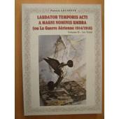 Laudator Temporis Acti A Magni Nominis Umbra (Ou La Guerre A�rienne 1914/1918) Volume 2 de Patrick Lecointe