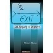 Exit - Der Ausgang Ist Ungewiss de Stephen Quinn