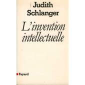 L'invention Intellectuelle de judith schlanger