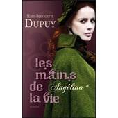 Angelina 1 - Les Mains De La Vie de Marie-Bernadette DUPUY