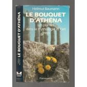 Le Bouquet D'ath�na - Les Plantes Dans La Mythologie Et L'art Grecs de Baumann, Hellmut