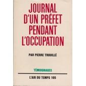 Journal D'un Pr�fet Pendant L'occupation de Pierre Trouill�