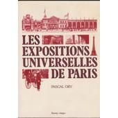 Les Expositions Universelles De Paris de pascal ory