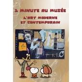 1 Minute Au Mus�e - L'art Moderne Et Contemporain de Franck Guillou, Serge Elissalde