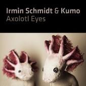 Axolotl Eyes - Schmidt, Irmin & Kumo