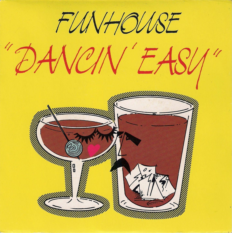 Dancin' Easy (3'56) - Rythm On The Rocks (3'13) (1989) - Funhouse