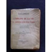L'origine De La Vie, La Radiation Et Les �tres Vivants de Georges Lakhovsky