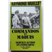 Commandos Et Maquis - Service Action En Indochine, Gcma Tonkin, 1951-1954 de Raymond Muelle