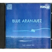 Blue Aranjuez - Terry Herman Trio