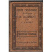 Petite Encyclopedie Pratique Du Batiment : Peinture, Vitrerie de Barre
