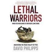 Lethal Warriors: When The New Band Of Brothers Came Home de David Philipps