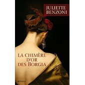 La Chim�re D'or Des Borgia de juliette Benzoni
