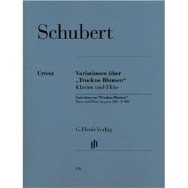 "Schubert, Variationen über ""Trockne Blumen"" für Klavier und Flöte / Variations on '""Trockne Blumen"" for Piano and Flute op. post. 160 - D 802"
