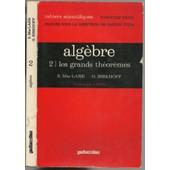 Alg�bre, Tome 2 : Les Grands Th�or�mes de S Mac Lane G Birkhoff