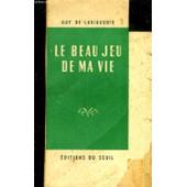 Le Beau Jeu De Ma Vie. de Guy De Larigaudie