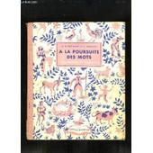 A La Poursuite Des Mots. Vocabulaire Et Langage. Cours Pr�paratoire Et �l�mentaire, Classes De 11e Et 10e. de NIGREMONT GEORGESET EGELLE J.
