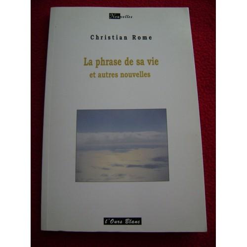 9782914362320 - Christian Rome: La Phrase De Sa Vie Et Autres Nouvelles - Livre