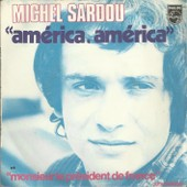 Am�rica Am�rica - Monsieur Le Pr�sident De France - Michel Sardou