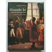 Alexandre Ier Autocrate De Bonne Volont� de Jacques-Henri Pirenne