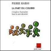 La Part Du Colobri - L'esp�ce Humaine Dace � Son Devenir de Pierre Rabhi