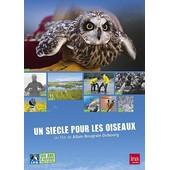 Un Si�cle Pour Les Oiseaux de Allain Bougrain Dubourg
