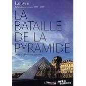 Le Louvre : La Bataille De La Pyramide - �dition Anniversaire