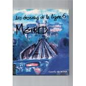 Les Dessous De La Ligne 6 M�tro de yan thomas, ren� gaudy