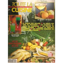 Toute La Cuisine 1 Sorbets Glaces - Cocktails - 90 Idees Recettes Ete - Barbecue - Vins De Provence