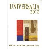 Universalia 2012 - Les Personnalit�s, La Politique, La Culture En 2011 de Encyclopaedia Universalis