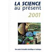 La Science Au Pr�sent 2001 de divers, collectif